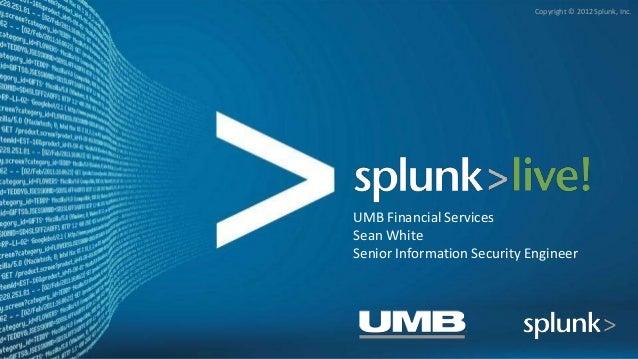 SplunkLive! Kansas City April 2013 - UMB Bank
