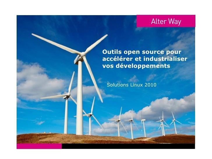 Outils open source pour accélérer et industrialiser vos développements    Solutions Linux 2010