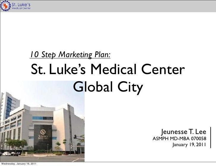 10 Step Marketing Plan:                      St. Luke's Medical Center                             Global City            ...