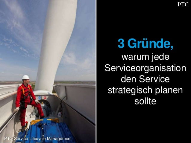 3 Gründe,  warum jede  Serviceorganisation  den Service  strategisch planen  sollte  PTC Service Lifecycle Management