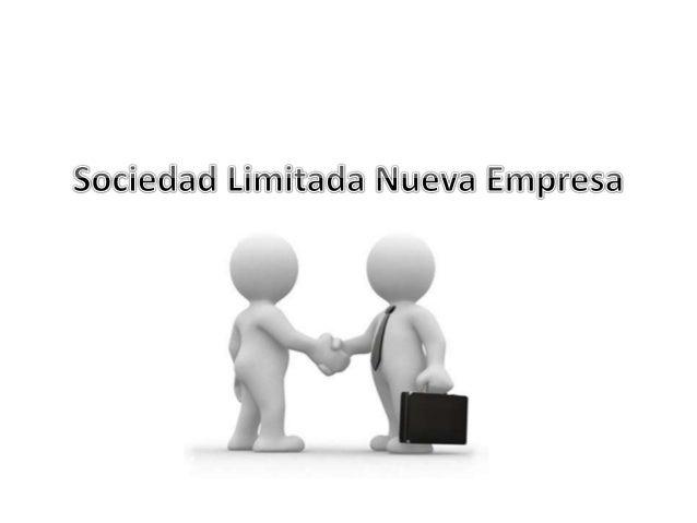 Esta forma jurídica fue creada para agilizar la creación de empresas. Poseerá como nombre el de uno de sus socios fundador...