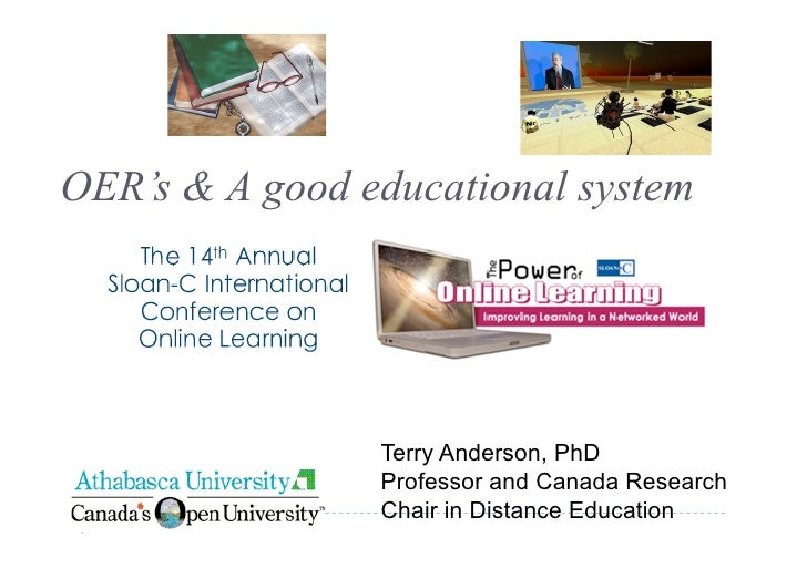 OER's & A good educational system                     Terry Anderson, PhD                 Professor and Canada Research   ...