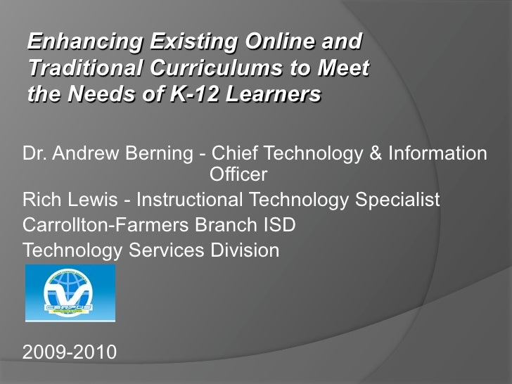 Enhancing Existing Online and Traditional Curriculums to Meet the Needs of K-12 Learners  Dr. Andrew Berning - Chief Techn...