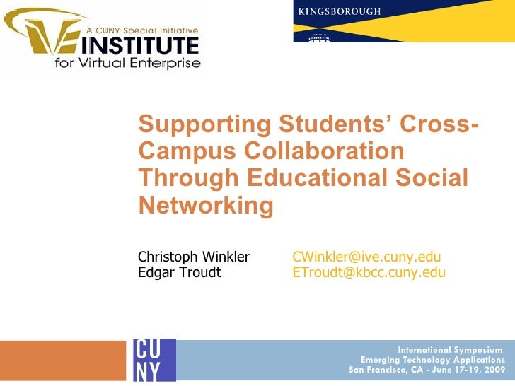 International Symposium  Emerging Technology Applications San Francisco, CA - June 17-19, 2009 Supporting Students' Cross-...