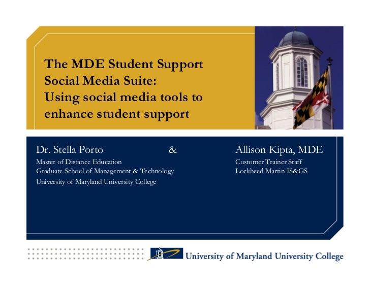 The MDE Student Support   Social Media Suite:   Using social media tools to   enhance student support  Dr. Stella Porto   ...