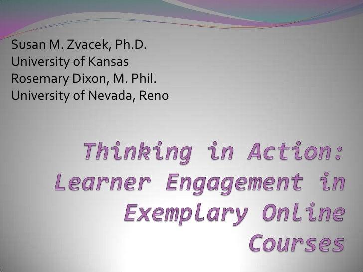 Susan M. Zvacek, Ph.D.<br />University of Kansas<br />Rosemary Dixon, M. Phil.<br />University of Nevada, Reno<br />Thinki...