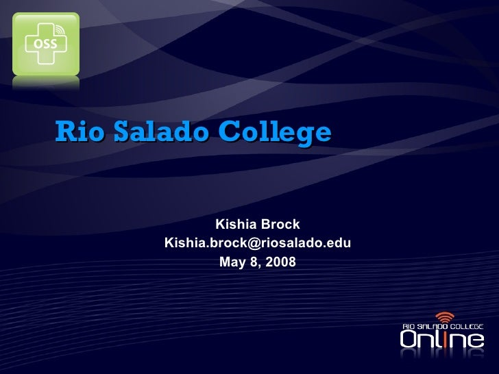 Rio Salado College Kishia Brock [email_address] May 8, 2008
