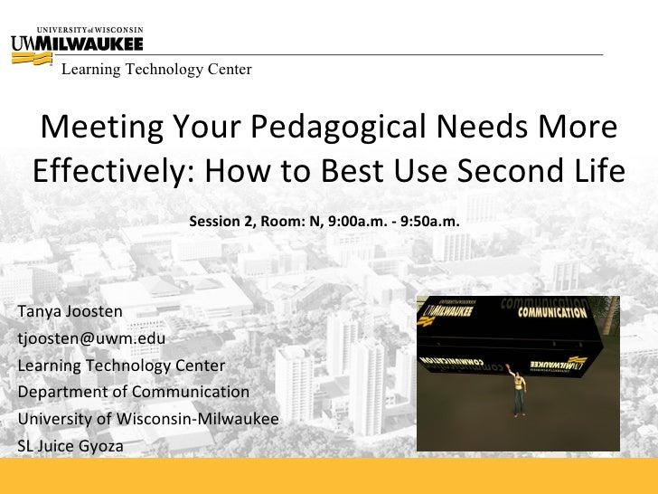 Learning Technology Center    Meeting Your Pedagogical Needs More  Effectively: How to Best Use Second Life               ...