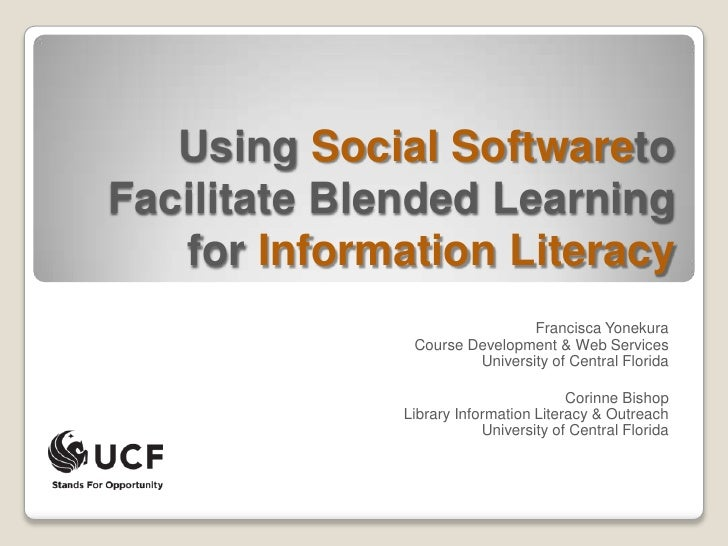 Using Social Softwareto Facilitate Blended Learning for Information Literacy<br />Francisca YonekuraCourse Development & W...