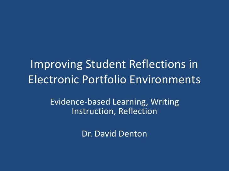 Sloan c et4_o_2012_study for improving student reflections electronic portfolios david denton