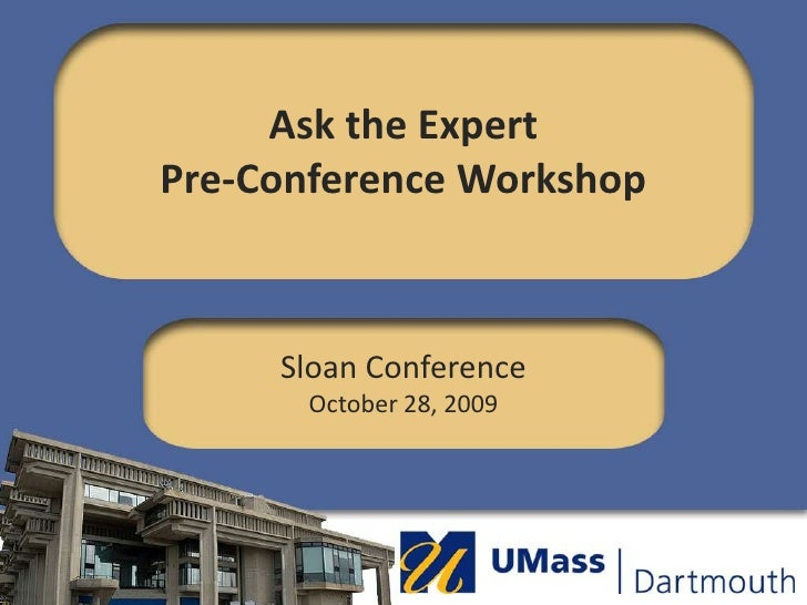 Sloan C Ask the Experts