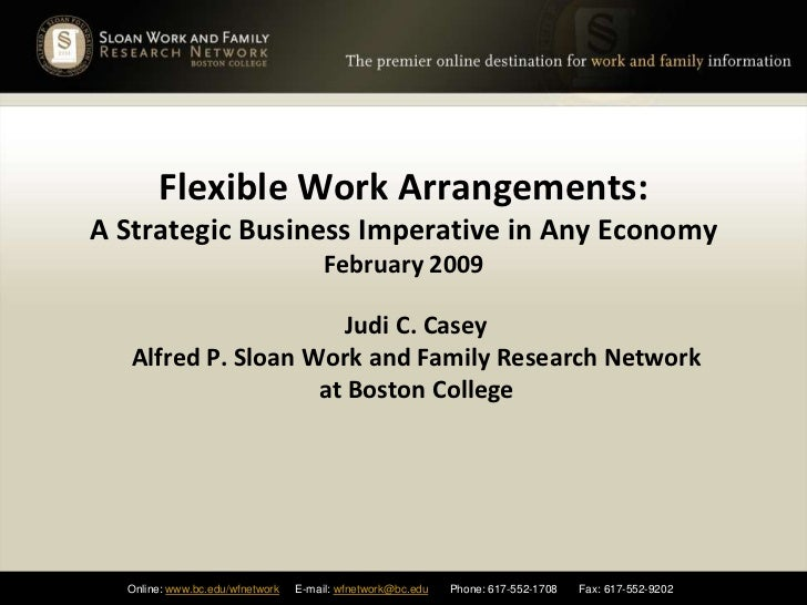 Flexible Work Arrangements: A Strategic Business Imperative in Any EconomyFebruary 2009 <br />Judi C. Casey<br />Alfred P....