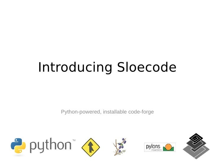 Introducing Sloecode: a python-powered, installable code-forge.