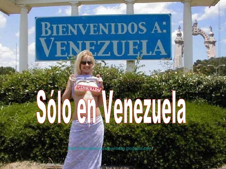 Sólo en Venezuela por maria Sólo en Venezuela http :// elblogdecosasdivertidas.blogspot.com /