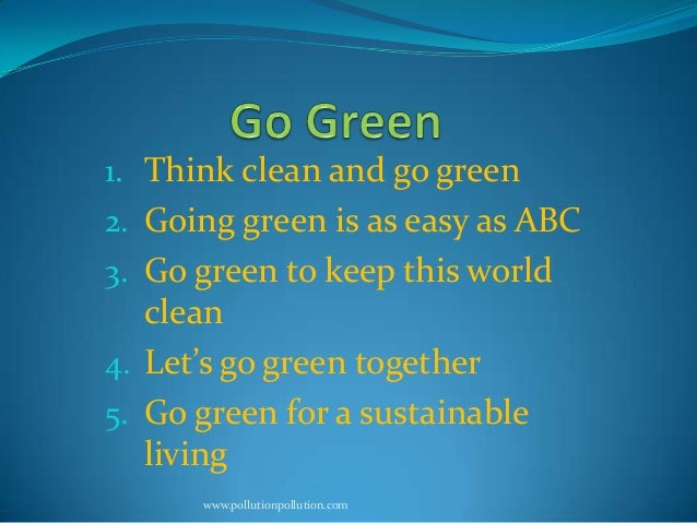 Think Green Think Clean And go Green 2