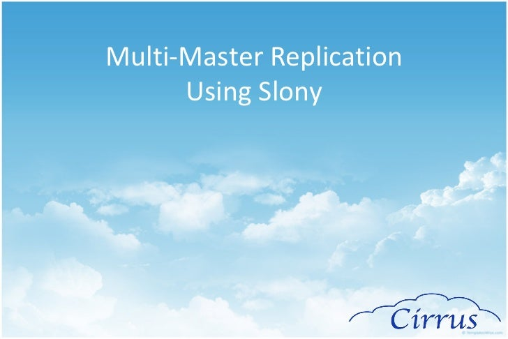 Multi-Master Replication with Slony