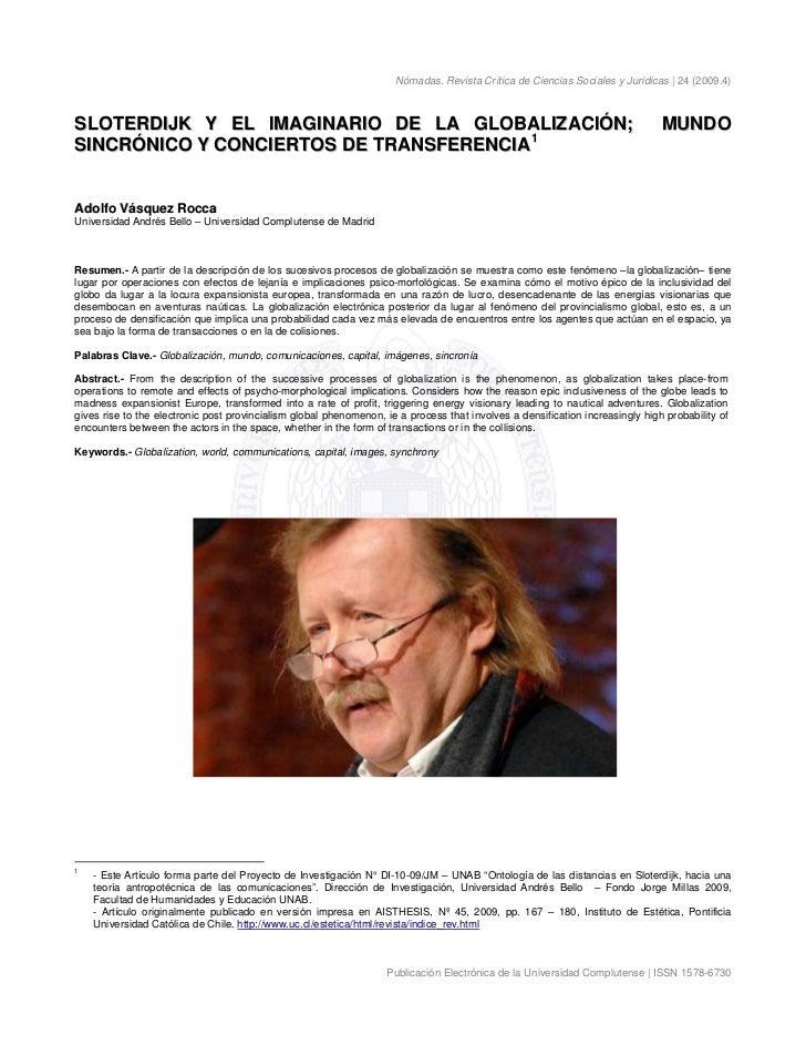 Nómadas. Revista Crítica de Ciencias Sociales y Jurídicas | 24 (2009.4)SLOTERDIJK Y EL IMAGINARIO DE LA GLOBALIZACIÓN;    ...