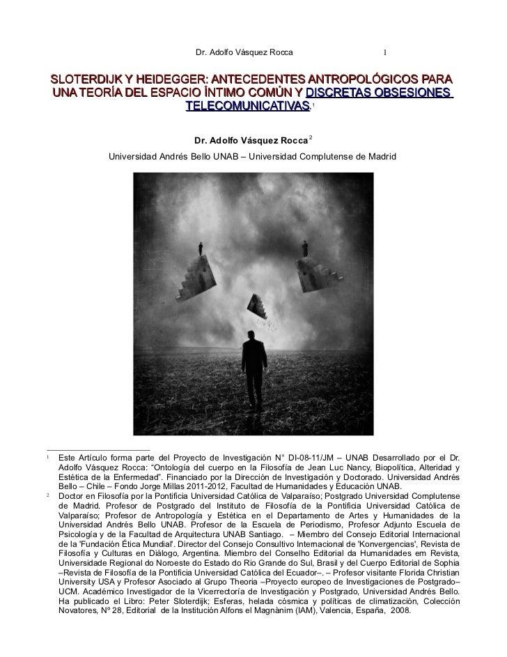 Sloterdijk y heidegger: antecedentes antropológicos para una teoría del espacio íntimo común y discretas obsesiones telecomunicativas   dr. adolfo vásquez rocca.