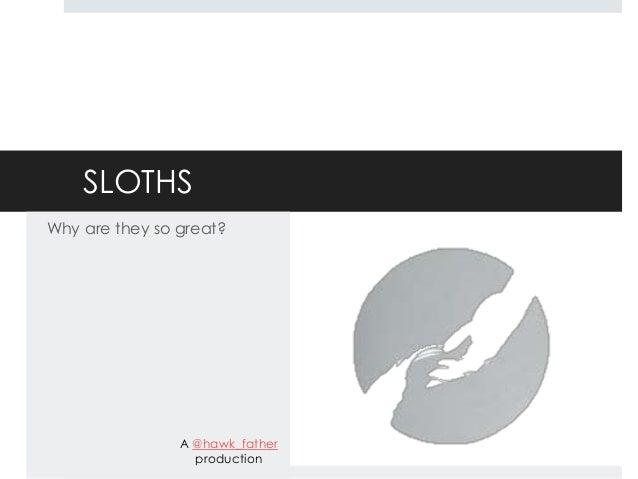 Sloth presentation