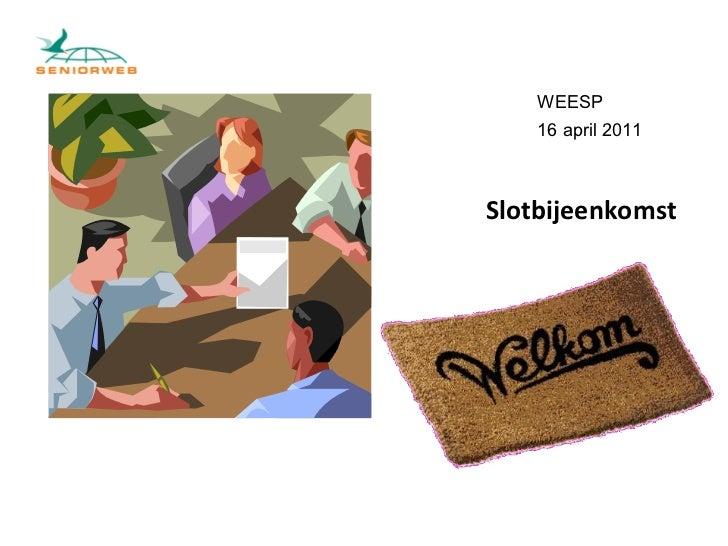 Leuker en beter lesgeven aan senioren WEESP 16 april 2011 Slotbijeenkomst