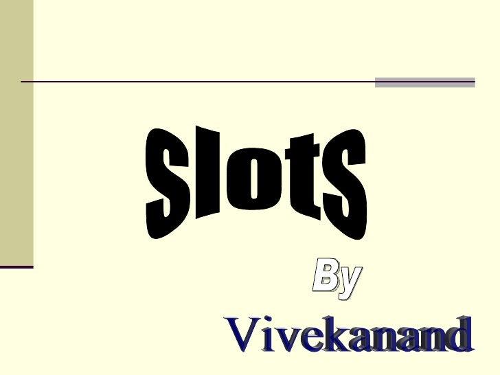 Slots Presentation