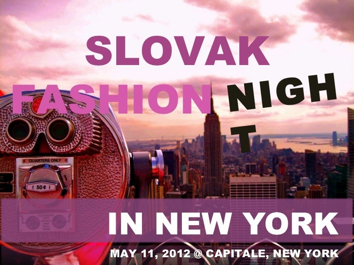 SLOVAKFASHION N IGH                    T   MAY 11, 2012 @ CAPITALE, NEW YORK