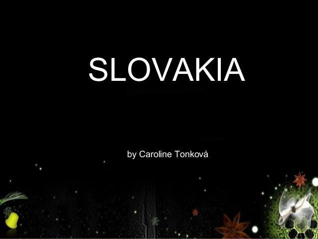 SLOVAKIA by Caroline Tonková