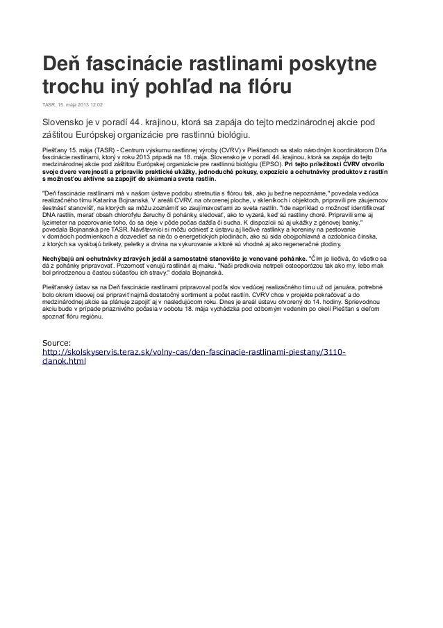 De fascinácie rastlinami poskytneňtrochu iný poh ad na flóruľTASR, 15. mája 2013 12:02Slovensko je v poradí 44. krajinou, ...