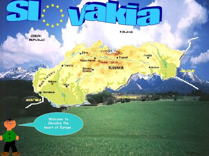 Welcome to  Slovakia theheart of Europe.
