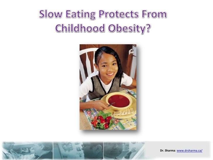 Slow Eating Protects From Childhood Obesity?<br />