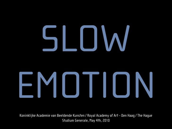 Slow Emotion, Studium Generale, Royal Academy of Art - May2010