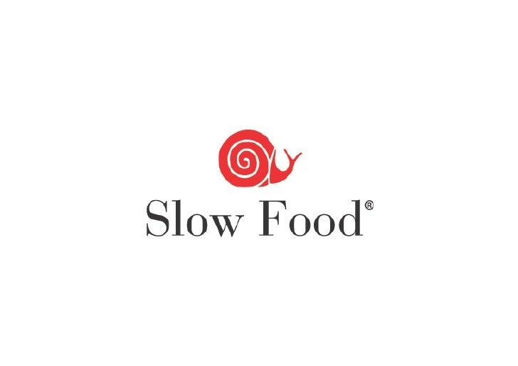 Hva  er   Slow  Food?    •  en  internasjonal  øko-‐gastronomisk,       medlemstø6et,  ikke-‐komme...