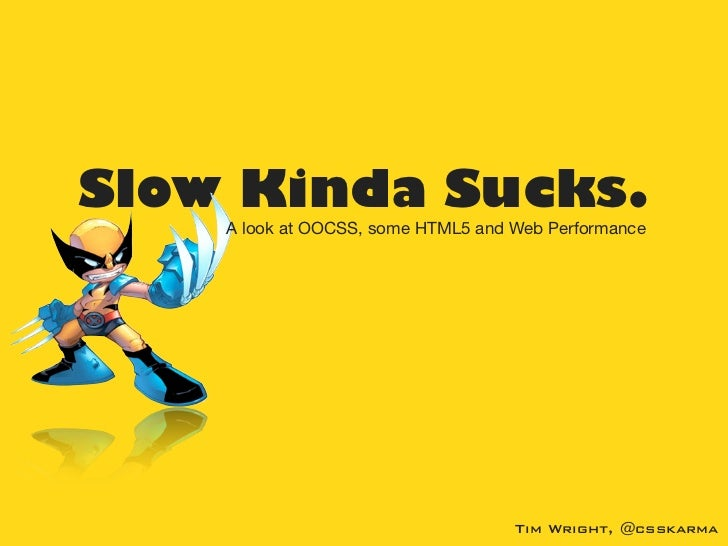 Slow kinda sucks