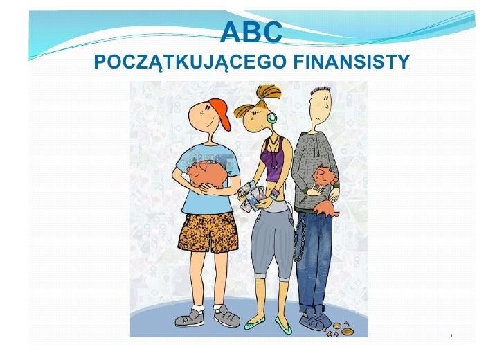 """ABC POCZ!TKUJ!CEGO FINANSISTY                                 !"""""""