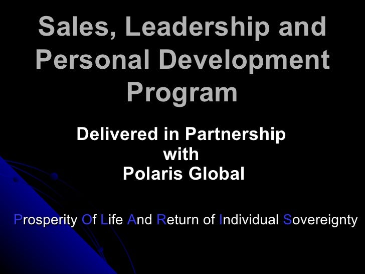 Sales, Leadership and Personal Development Program Delivered in Partnership  with  Polaris Global P rosperity  O f  L ife ...