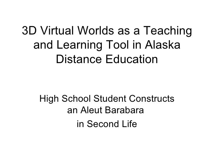 3D Virtual Worlds as a Teaching and Learning Tool in Alaska Distance Education High School Student Constructs an Aleut   B...