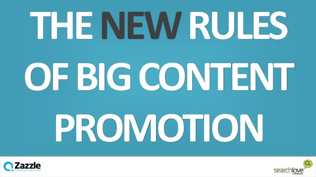 THE NEW RULES OF BIG CONTENT PROMOTION v
