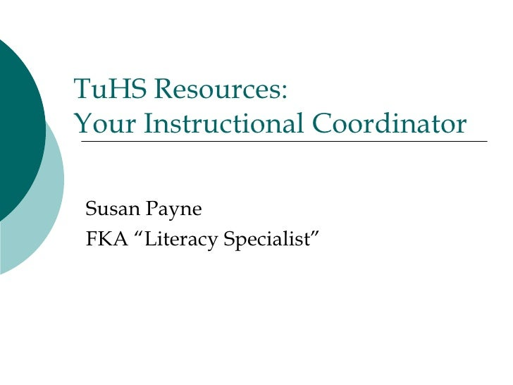 """TuHS Resources:  Your Instructional Coordinator Susan Payne FKA """"Literacy Specialist"""""""