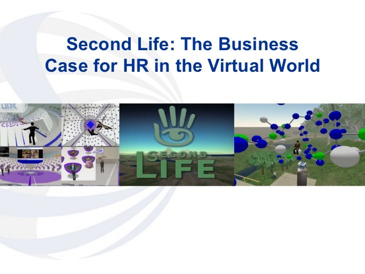 Second Life: The Business Case for HR in the Virtual World