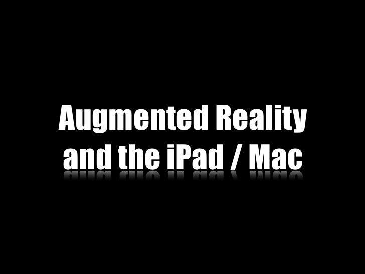 Augmented Realityand the iPad / Mac