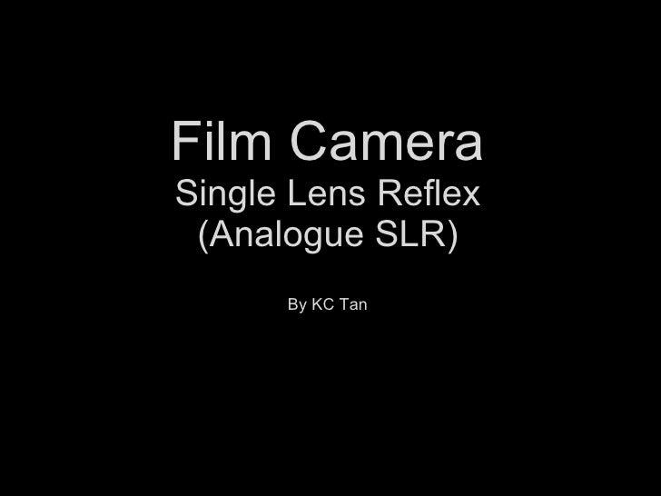 Film Camera Single Lens Reflex (Analogue SLR) By KC Tan