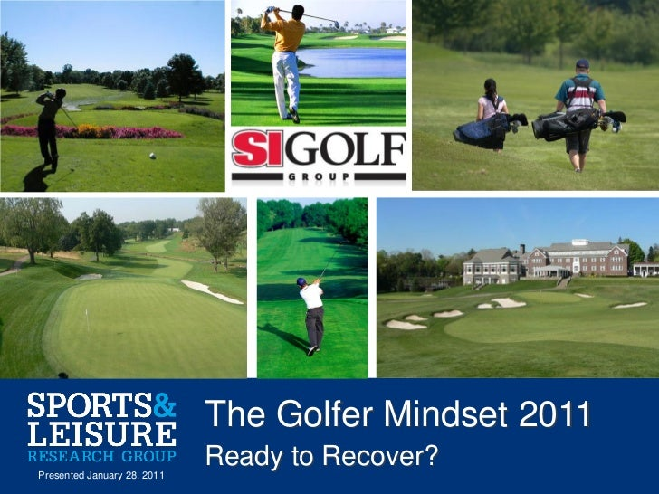 The Golfer Mindset 2011Presented January 28, 2011                             Ready to Recover?                           ...