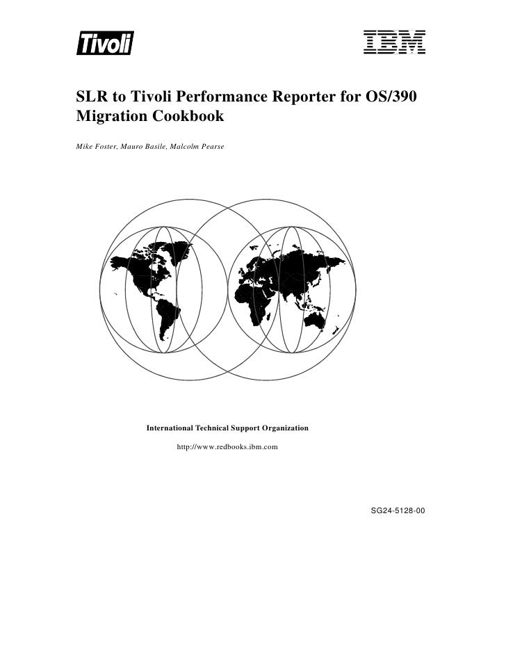 Slr to tivoli performance reporter for os 390 migration cookbook sg245128