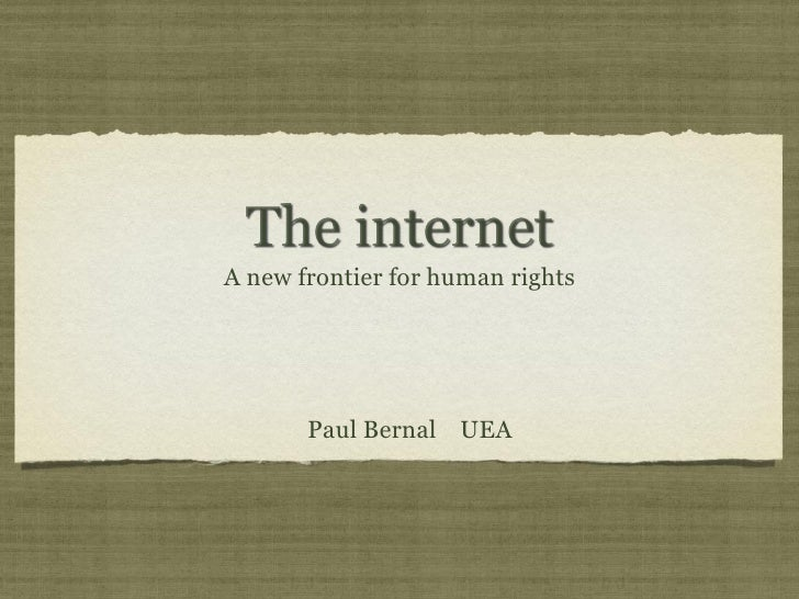 The internet: a new frontier for human rights