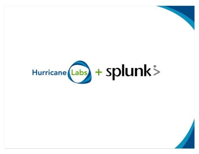 SplunkLive! Customer Presentation - Hurricane Labs