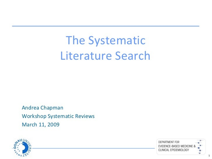 The Systematic  Literature Search   Andrea Chapman Workshop Systematic Reviews March 11, 2009
