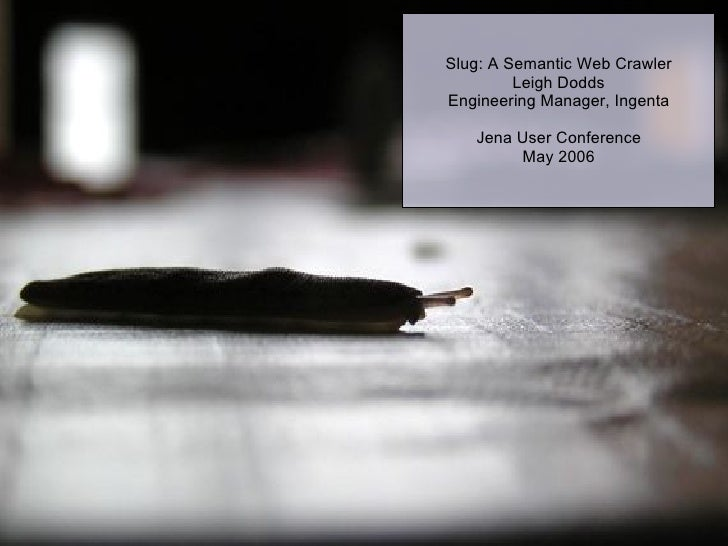 Slug: A Semantic Web Crawler