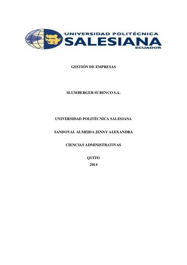 GESTIÓN DE EMPRESAS SLUMBERGER SURENCO S.A. UNIVERSIDAD POLITÉCNICA SALESIANA SANDOVAL ALMEIDA JENNY ALEXANDRA CIENCIAS AD...