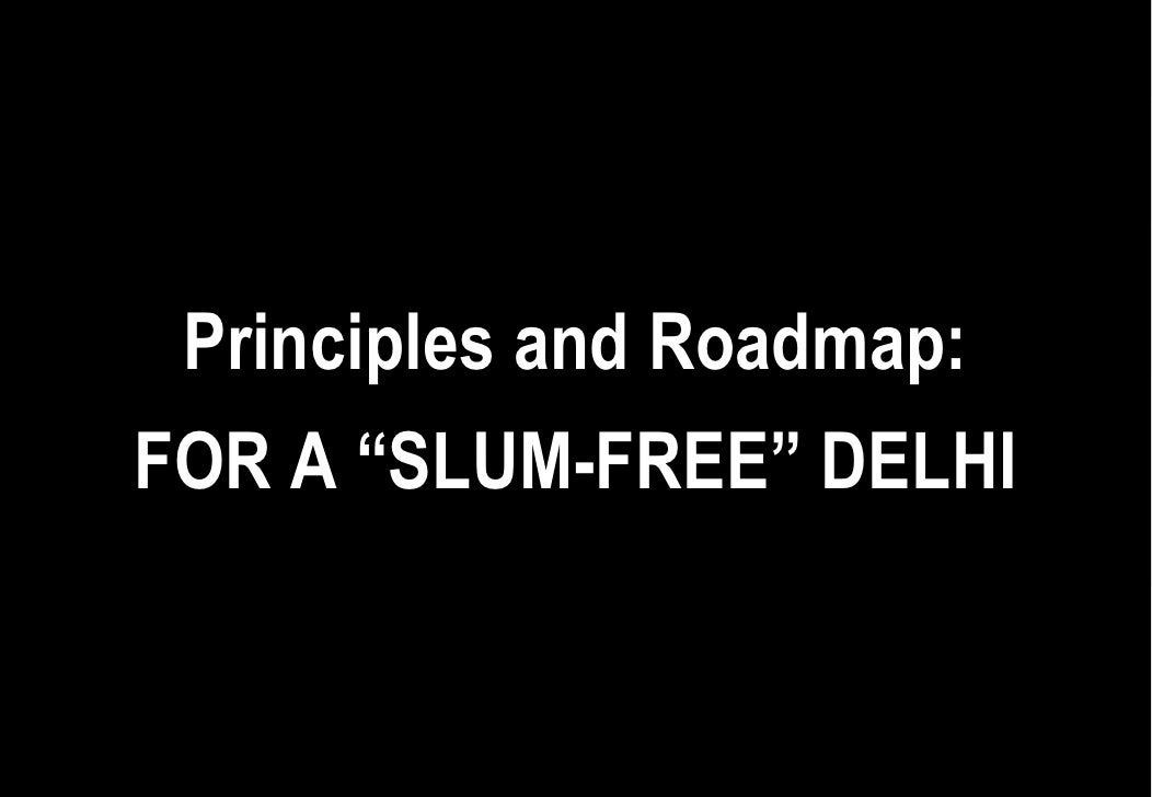Slum freedelhi principles-roadmap