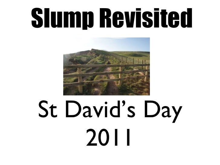 Slump Revisited St David's Day 2011